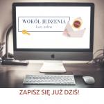 """Podsumowanie kursu """"Wokół Jedzenia"""" i zapowiedź kolejnej edycji!"""